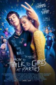 How to talk to girls at parties รักพังก์หลุดโลก (2017)