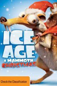Ice Age: A Mammoth Christmas ไอซ์เอจ : คริสต์มาสมหาสนุกยุคน้ำแข็ง (2011)
