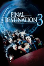 Final Destination 3 ไฟนอล เดสติเนชั่น 3 โกงความตาย เย้ยความตาย (2006)
