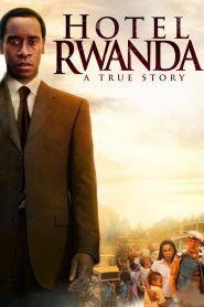Hotel Rwanda รวันดา ความหวังไม่สิ้นสูญ (2004)