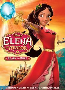 Elena Of Avalor: Ready To Rule เจ้าหญิงเอเลน่าแห่งอาวาลอร์: เตรียมความพร้อมก่อนการเป็นเจ้าหญิง (2016)