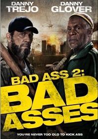 Bad Ass 2: Bad Asses เก๋าโหดโคตรระห่ำ 2 (2014)