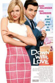Down with Love ดาวน์ วิธ เลิฟ ผู้หญิงจมรัก (2003)