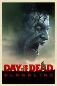 Day of the Dead: Bloodline วันนรกเดือด มฤตยูซอมบี้สยอง (2018)