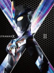 Ultraman X อุลตร้าแมน เอ็ก