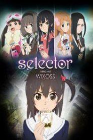 Selector infected WIXOSS ซีเล็คเตอร์