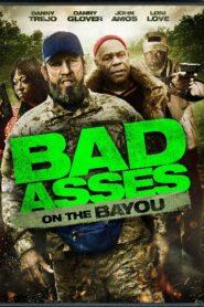 Bad Ass 3: Bad Asses on the Bayou เก๋าโหดโคตรระห่ำ 3 (2015)