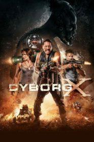 Cyborg X ไซบอร์ก X สงครามถล่มทัพจักรกล (2016)