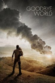 Goodbye World หายนะวันลาโลก (2013)