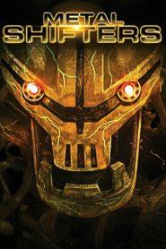 Metal Shifters  พลังชีวะจักรกลถล่มโลก