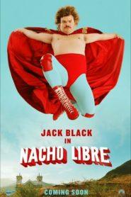 Nacho Libre นายนักบุญ คุณนักปล้ำ (2006)