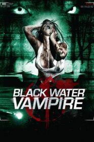 The Black Water Vampire เมืองหลอน พันธุ์อมตะ (2014)