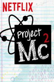 Project Mc? Season 3 โปรเจ็คเอ็มซี (ป่วน) ยกกำลังสอง [พากษ์ไทย]