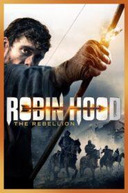 Robin Hood: The Rebellion โรบินฮู้ด จอมกบฏ