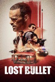 Lost Bullet แรงทะลุกระสุน (2020)